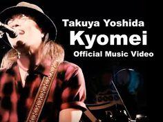 【MV】KYOMEI/Takuya Yoshida